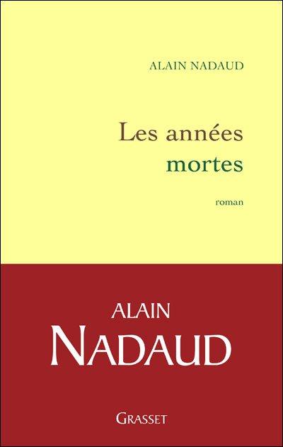 Les années mortes - Roman autobiographique d'Alain Nadaud 9782246539919