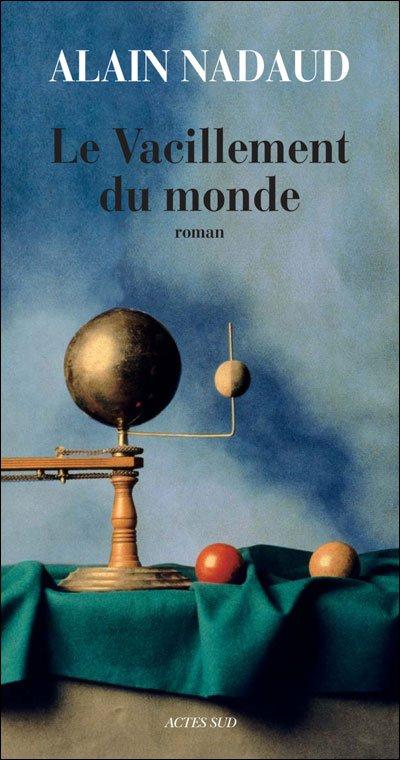 Le vacillement du monde — Roman d'Alain Nadaud  9782742758456